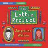 The Lottie Project (Unabridged), by Jacqueline Wilson