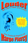 Louder: We Cant Hear You (Yet!), The Political Poems of Marge Piercy, by Marge Piercy