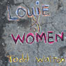 Louie & Women (Unabridged) Audiobook, by Todd Walton