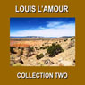 Louis LAmour Collection Two (Unabridged) Audiobook, by Louis L'Amour