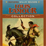 Louis LAmour Collection (Unabridged), by Louis L'Amour