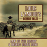Louis LAmours Desert Tales: Law of the Desert and Desert Death Song (Unabridged), by Louis L'Amour