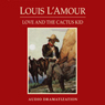 Love and the Cactus Kid (Dramatized), by Louis L'Amour