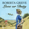 Love or Duty (Unabridged) Audiobook, by Roberta Grieve