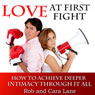 Love at First Fight: How to Achieve Deeper Intimacy Through it All Audiobook, by Rob Lane