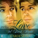 Love at First Sight: Home Series (Unabridged) Audiobook, by Cardeno C.