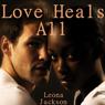 Love Heals All (Unabridged) Audiobook, by Leona Jackson