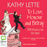 To Love, Honour and Betray (Unabridged) Audiobook, by Kathy Lette