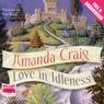 Love in Idleness (Unabridged), by Amanda Craig