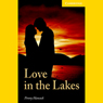 Love in the Lakes (Unabridged) Audiobook, by Penny Hancock