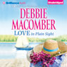 Love in Plain Sight: Love n Marriage and Almost an Angel (Unabridged), by Debbie Macomber