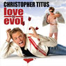 Love Is EVOL Audiobook, by Christopher Titus