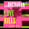 Love Kills: A Britt Montero Novel (Unabridged), by Edna Buchanan