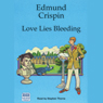 Love Lies Bleeding: A Felony & Mayhem Mystery (Unabridged) Audiobook, by Edmund Crispin
