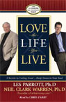 Love the Life You Live: Three Secrets to Feeling Good Deep Down in Your Soul (Unabridged), by Les Parrott