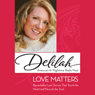 Love Matters (Unabridged), by Delilah