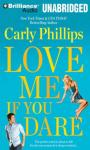 Love Me If You Dare: Most Eligible Bachelor, Book 2 (Unabridged), by Carly Phillips