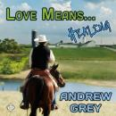 Love Means... Healing (Unabridged), by Andrew Grey