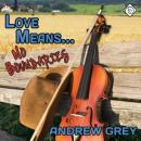 Love Means No Boundaries (Unabridged) Audiobook, by Andrew Grey