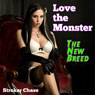 Love the Monster: The New Breed (Unabridged), by Stroker Chase