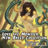 Love the Monster: New Breed Collection (Unabridged), by Stroker Chase