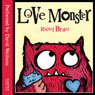 Love Monster (Unabridged) Audiobook, by Rachel Bright