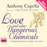 Love and Other Dangerous Chemicals (Unabridged) Audiobook, by Anthony Capella