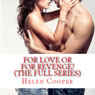 For Love or for Revenge: The Full Series (Unabridged), by Helen Cooper