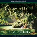 Love Song (Unabridged), by Charlotte Bingham