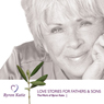 Love Stories for Fathers & Sons Audiobook, by Byron Katie Mitchell
