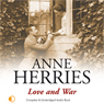 Love and War (Unabridged), by Anne Herries
