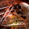 Love and World Eaters: Short Story (Unabridged) Audiobook, by Nick Wisseman