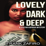 Lovely, Dark, and Deep: A Stefan Kopriva Mystery, Book 2 (Unabridged) Audiobook, by Frank Zafiro