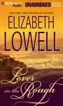 Lover in the Rough (Unabridged), by Elizabeth Lowell
