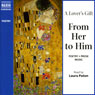 A Lovers Gift from Her to Him (Unabridged Selections), by Elizabeth Barrett Browning