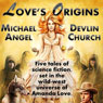 Loves Origins: A Five-Story Collection (Unabridged), by Devlin Church