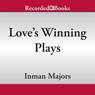 Loves Winning Plays (Unabridged) Audiobook, by Inman Majors