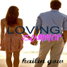 Loving Summer: Loving Summer, Book 1 (Unabridged) Audiobook, by Kailin Gow
