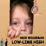 Low-Limb High: Short Story (Unabridged), by Nick Wisseman