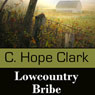 Lowcountry Bribe (Unabridged) Audiobook, by C. Hope Clark