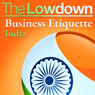 The Lowdown: Business Etiquette - India (Unabridged), by Michael Barnard