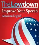 The Lowdown: Improve Your Speech - American English (Unabridged) Audiobook, by Mark Caven