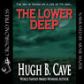 The Lower Deep (Unabridged), by Hugh B. Cave
