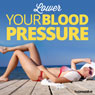 Lower Your Blood Pressure - Hypnosis, by Hypnosis Live