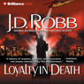 Loyalty in Death: In Death, Book 9 Audiobook, by J. D. Robb