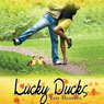 Lucky Ducks (Unabridged) Audiobook, by Jan Romes