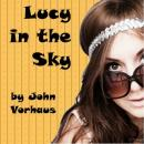 Lucy in the Sky (Unabridged) Audiobook, by John Vorhaus