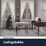 Ludvigsbakke (Unabridged) Audiobook, by Herman Bang