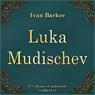 Luka Mudischev (Unabridged) Audiobook, by Ivan Barkov