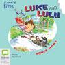 Luke and Lulu: Aussie Bites (Unabridged), by Bruce Dawe